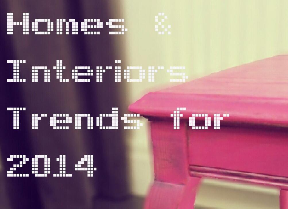 Interiors Trends 2014